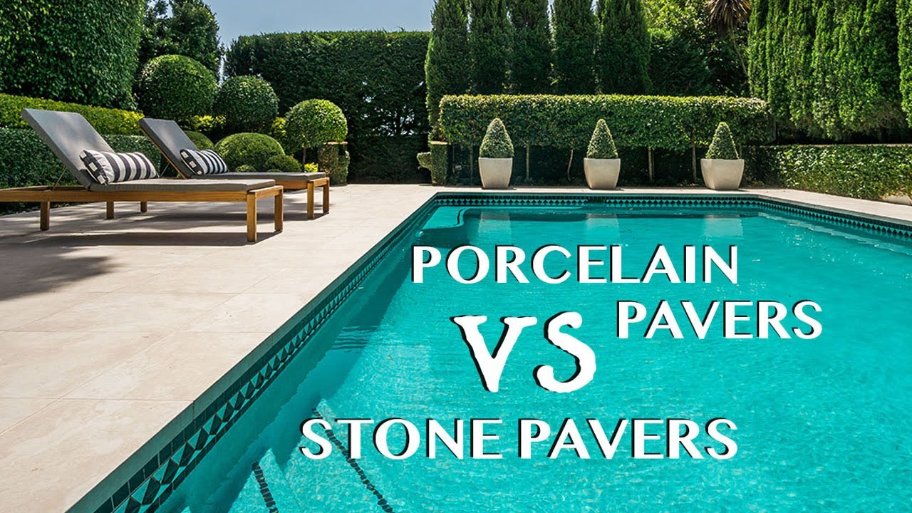 Porcelain pavers vs Stone pavers