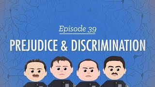 Prejudice&Discrimination: Crash Course Psychology #39