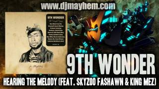 9th Wonder - Hearing The Melody (Feat. Skyzoo, Fashawn & King Mez) (2011)
