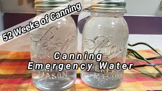 Canning Emergency Water   52 Weeks Of Canning