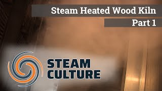 Steam Heated Wood Kiln Part 1 - Steam Culture