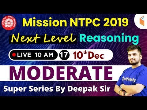 10:00 AM - Mission RRB NTPC 2019 | Next Level Reasoning Special by Deepak Sir | Day #17