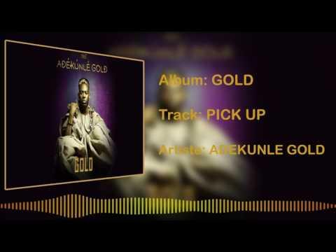 Adekunle Gold - Pick Up [Official Audio]