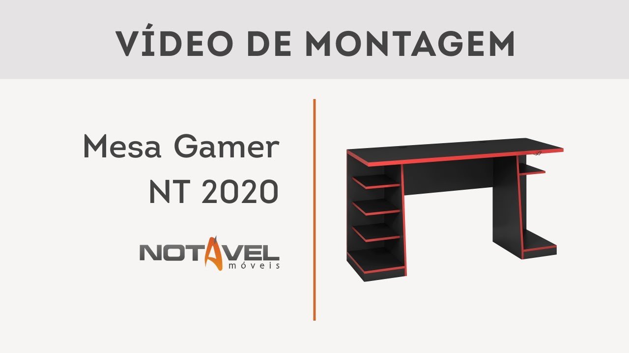 VÍDEO DE MONTAGEM MESA GAMER NT 2020 - NOTÁVEL MÓVEIS