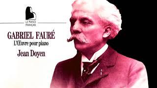 Fauré - The Piano Works : Nocturnes, Préludes, Barcarolles… (recording of the Century : Jean Doyen)