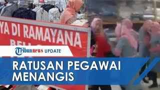 Ratusan Pegawai Ramayana Depok Nangis, Kena PHK Imbas Covid-19, Manajemen Tak Mampu Tutup Biaya