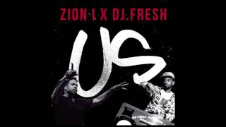"Zion I ""Us"" w/ DJ Fresh (Official Audio)"