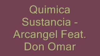 Arcangel Feat. Don Omar - Quimica Sustancia