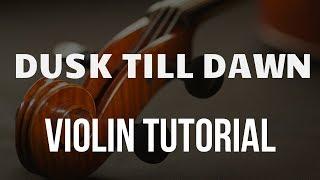 How To Play Dusk Till Dawn On Violin