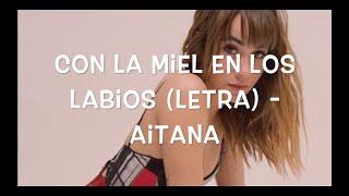 With the Honey on the Lips (LYRICS) - Aitana