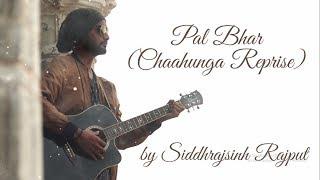 Pal Bhar (Chaahunga Reprise)   Arijit Singh   Half Girlfriend   Unplugged   By Siddhrajsinh Rajput