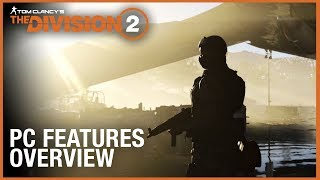 Tom Clancy's The Division 2: PC Features Overview Trailer   Ubisoft [NA]