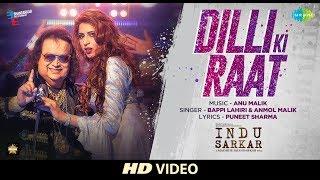 Dilli Ki Raat Song Lyrics | Indu Sarkar | Kirti Kulhari | Neil Nitin Mukhesh | Tota Roy Choudhury