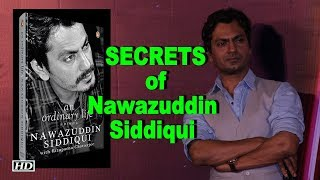Know Secrets Of Nawazuddin Siddiqui In 'An Ordinary Life'