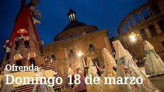 DIRECTO FALLAS | Ofrenda del domingo 18 de marzo