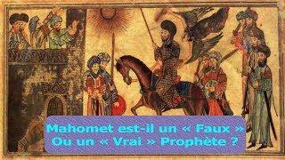 Conséquence du [Deutéronome 18 :20] : Mahomet est-il un « Faux » ou un « Vrai » Prophète (2/2)