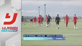 Todo listo para el partido de Canadá vs México en la Copa Oro   La Jugada del Verano