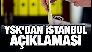 YSK'dan Son Dakika İstanbul Yerel Seçim Sonuçları Açıklaması