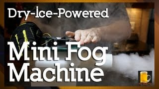 How to make a Dry-Ice Powered Mini Fog Machine