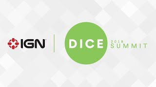 DICE Summit 2018 - IGN Live