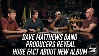 Dave Matthews Band New Album Producers Reveal HUGE Fact!