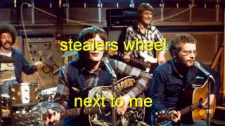 stealers wheel  -  next to me