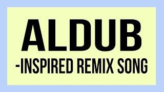 Dessert, Twerk, NaeNae Remix - ALDUB INSPIRED