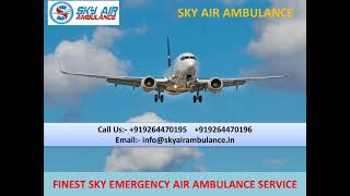 Take Patient Care Air Ambulance Service in Siliguri and Indore