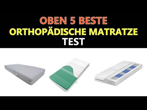 Beste Orthopädische Matratze Test 2018