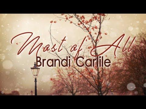Brandi Carlile - Most Of All (Lyrics)