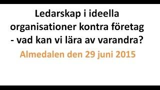 Ledarskap i ideella organisationer kontra företag (Almedalen 2015)