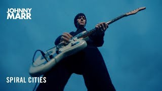 Johnny Marr   Spiral Cities   Official Music Video [HD]