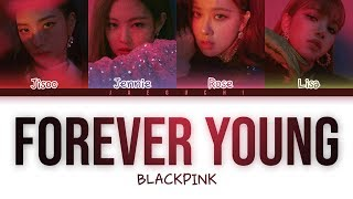 BLACKPINK   FOREVER YOUNG (Color Coded Lyrics EngRomHan가사 )
