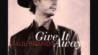 Paul Brandt  Last First Kiss  (Give It Away)