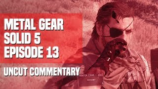 Metal Gear Solid V - Episode 13: Absinthium (Uncut Commentary)