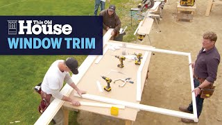 How To Trim Windows   This Old House
