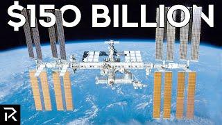 Inside The $150 Billion Dollar International Space Station