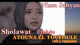 SHOLAWAT ATOUNA EL TOUFOULE NISSA SABYAN ~ ATOUNA EL TOUFOULE NISSA SABYAN Lirik Dan Terjemahan