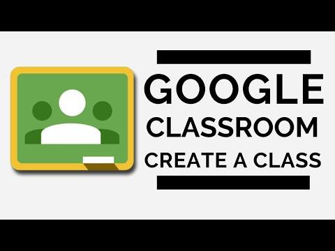 Google Classroom - Create a Class   2020