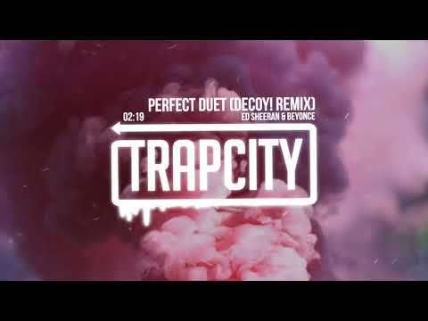 Ed Sheeran & Beyoncé - Perfect Duet (Decoy! Remix) (видео)