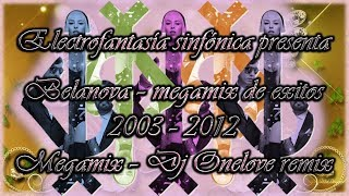 Belanova - megamix 2003 - 2012 dj Onelove remix