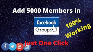 How To Add 5,000+ Members In Your Facebook Group In 1 Click (2020)- 100% working
