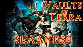 Vaults of Terra - (Chaos) Slaanesh