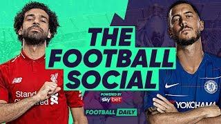 Liverpool 2-0 Chelsea   Salah Wondergoal Keeps Liverpool In The Hunt For PL   #TheFootballSocial