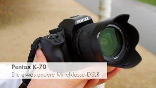 Pentax K-70 | Die etwas andere DSLR-Mittelklasse im Test [Deutsch]