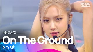 ROSÉ(로제) - On The Ground @인기가요 inkigayo 20210314