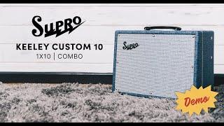 Keeley Custom 10 Demo with Sara Labriola   Supro