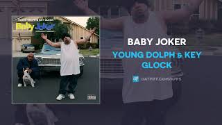 Young Dolph & Key Glock   Baby Joker (AUDIO)