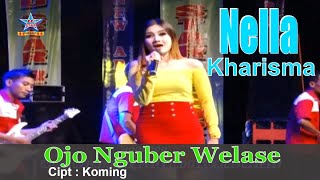 Nella Kharisma - Ojo Nguber Welase  [OFFICIAL]