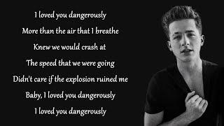 Dangerously - Charlie Puth (Lyrics)